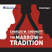 The Marrow of Tradition, by Charles Waddell Chesnutt