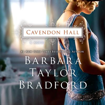 Cavendon Hall: A Novel Audiobook, by Barbara Taylor Bradford