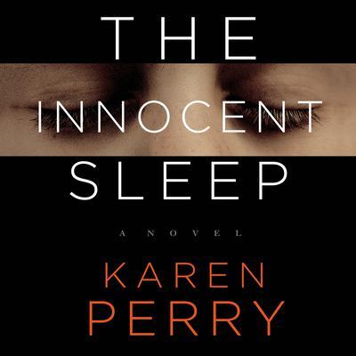 The Innocent Sleep: A Novel Audiobook, by Karen Perry