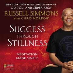 Success Through Stillness: Meditation Made Simple Audiobook, by Chris Morrow, Russell Simmons