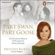 Part Swan, Part Goose: An Uncommon Memoir of Womanhood, Work, and Family Audiobook, by Swoosie Kurtz, Joni Rodgers