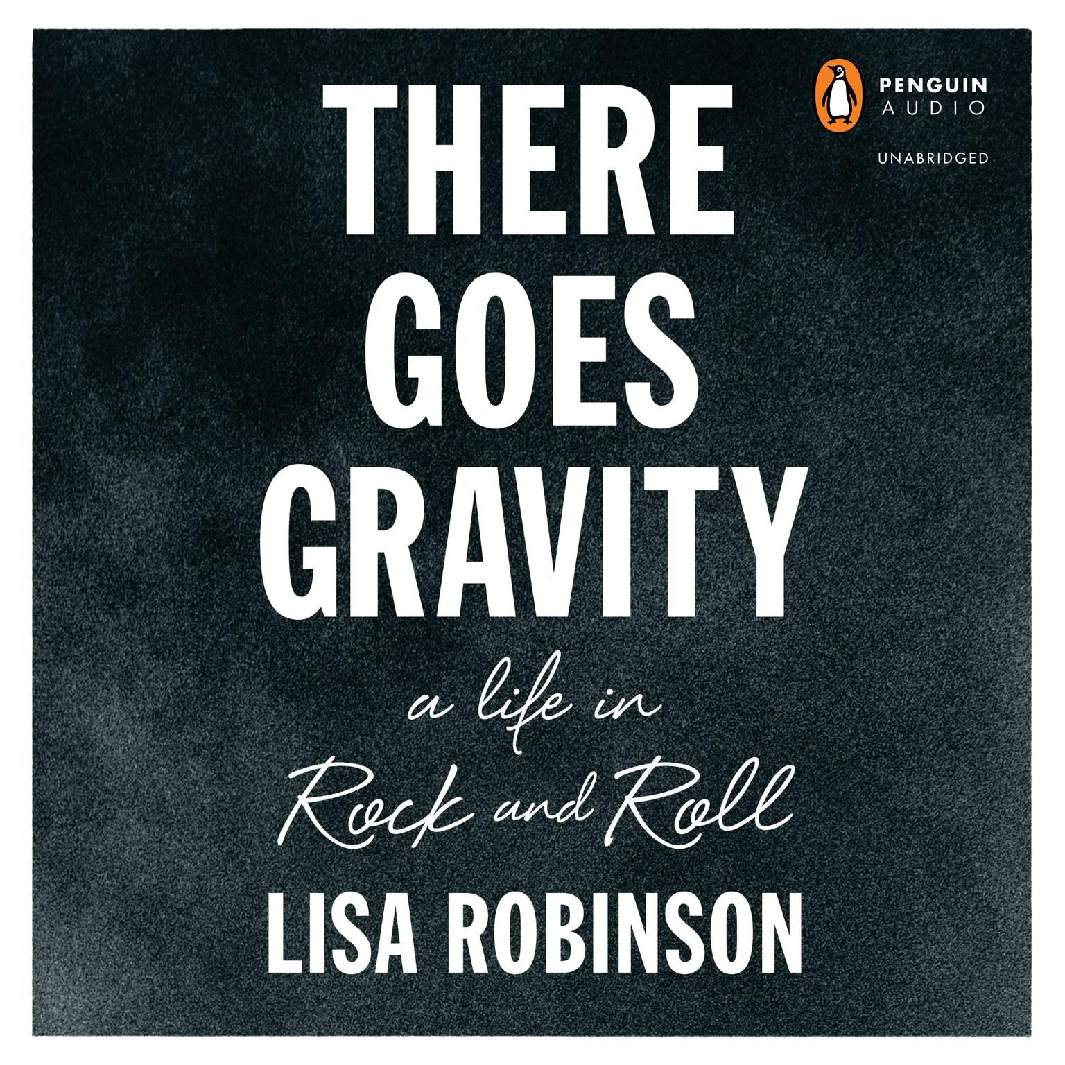 Printable There Goes Gravity: A Life in Rock and Roll Audiobook Cover Art