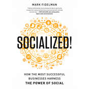 Socialized!: How the Most Successful Businesses Harness the Power of Social Audiobook, by Mark Fidelman