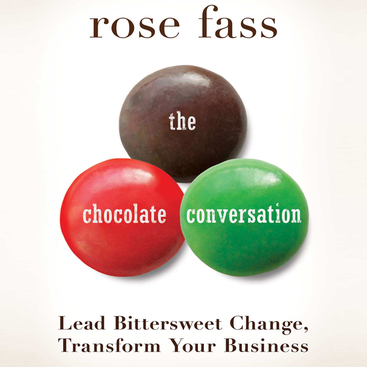 Printable The Chocolate Conversation: Lead Bittersweet Change, Transform Your Business Audiobook Cover Art