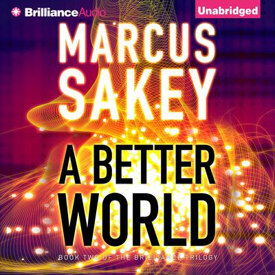 A Better World Audiobook, by Marcus Sakey