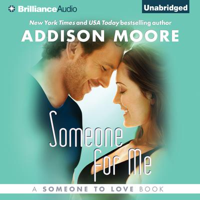 Someone for Me Audiobook, by Addison Moore