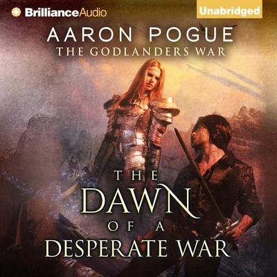 The Dawn of a Desperate War Audiobook, by Aaron Pogue
