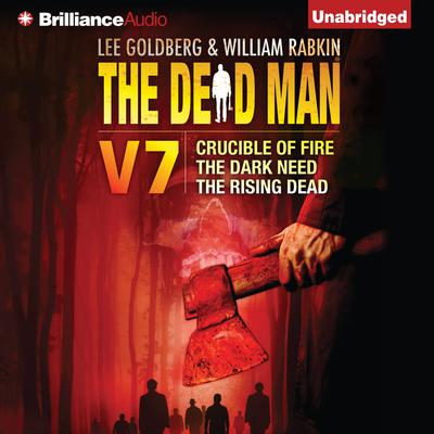 The Dead Man Vol 7: Crucible of Fire, The Dark Need, and The Rising Dead Audiobook, by Mel Odom