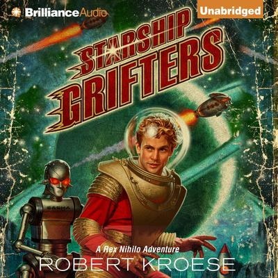 Starship Grifters Audiobook, by Robert Kroese