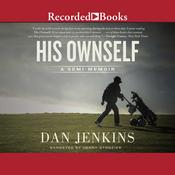 His Ownself: A Semi-Memoir Audiobook, by Dan Jenkins