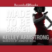 Made to Be Broken Audiobook, by Kelley Armstrong