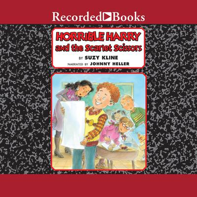 Horrible Harry and the Scarlet Scissors Audiobook, by Suzy Kline