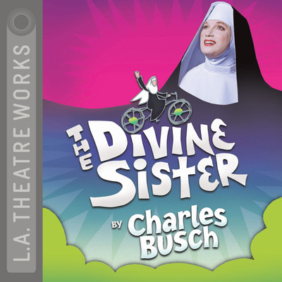 The Divine Sister Audiobook, by Charles Busch