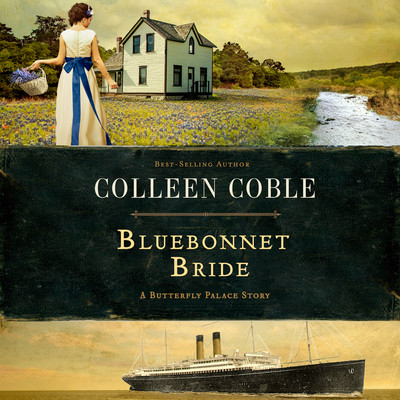 Bluebonnet Bride: A Butterfly Palace Story Audiobook, by Colleen Coble