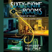 The Secret of the Key: A Sixty-Eight Rooms Adventure Audiobook, by Marianne Malone