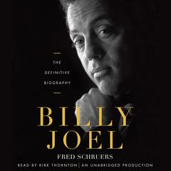 Billy Joel: The Definitive Biography Audiobook, by Fred Schruers
