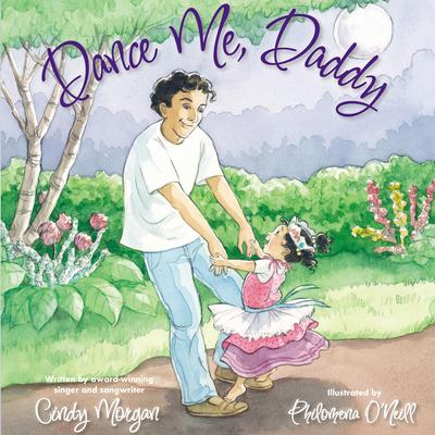Dance Me, Daddy Audiobook, by Cindy Morgan