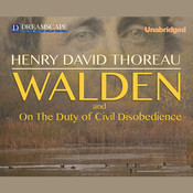 Walden and On the Duty of Civil Disobedience, by Henry David Thoreau