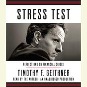 Stress Test: Reflections on Financial Crises, by Timothy F. Geithner
