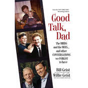 Good Talk, Dad: The Birds and the Bees...and Other Conversations We Forgot to Have Audiobook, by Bill Geist, Willie Geist