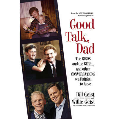 Good Talk, Dad: The Birds and the Bees...and Other Conversations We Forgot to Have Audiobook, by Bill Geist