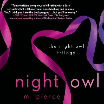 Night Owl: The Night Owl Trilogy Audiobook, by M. Pierce