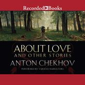 About Love and Other Stories Audiobook, by Anton Chekhov