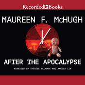 After the Apocalypse: Stories Audiobook, by Maureen McHugh