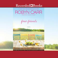 Four Friends Audiobook, by Robyn Carr