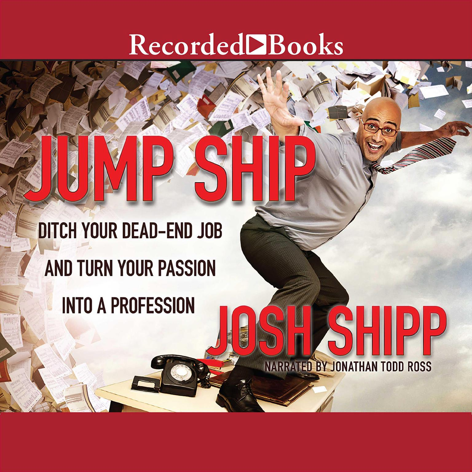 Printable Jump Ship: Ditch Your Dead-End Job and Turn Your Passion into a Profession Audiobook Cover Art