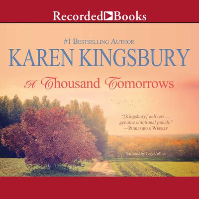A Thousand Tomorrows Audiobook, by Karen Kingsbury