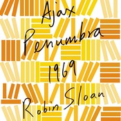 Ajax Penumbra 1969 Audiobook, by Robin Sloan