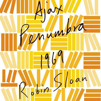 Ajax Penumbra 1969 Audiobook, by Robin Sloan