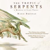 The Tropic of Serpents: A Memoir by Lady Trent Audiobook, by Marie Brennan