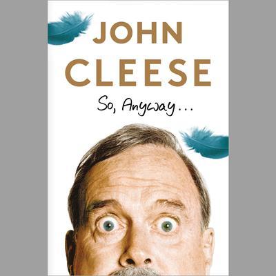 So, Anyway... Audiobook, by John Cleese