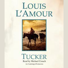 Tucker Audiobook, by Louis L'Amour