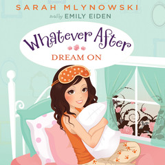 Dream On Audiobook, by Sarah Mlynowski