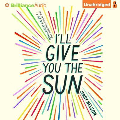 Ill Give You the Sun Audiobook, by Jandy Nelson