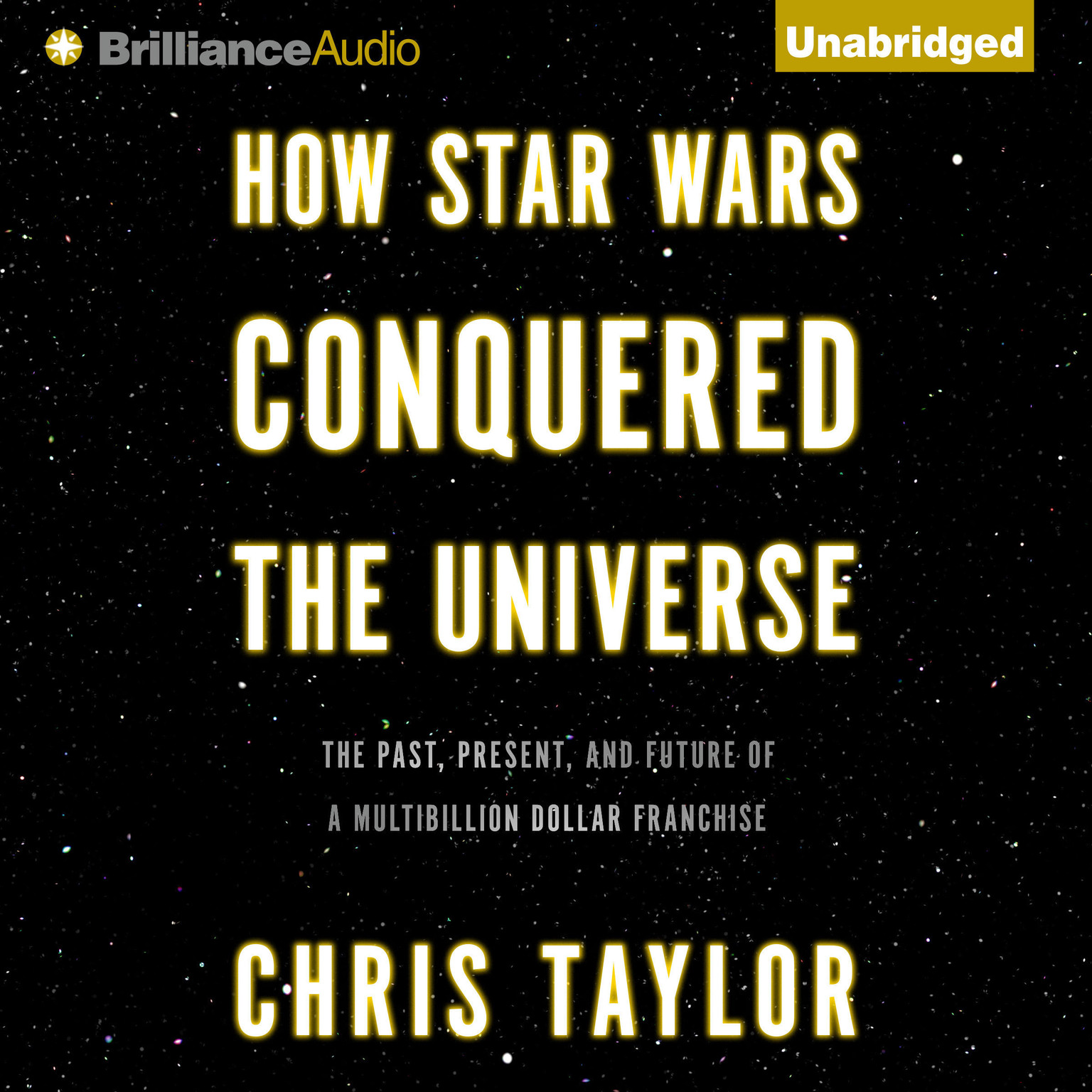 Printable How Star Wars Conquered the Universe: The Past, Present, and Future of a Multibillion Dollar Franchise Audiobook Cover Art