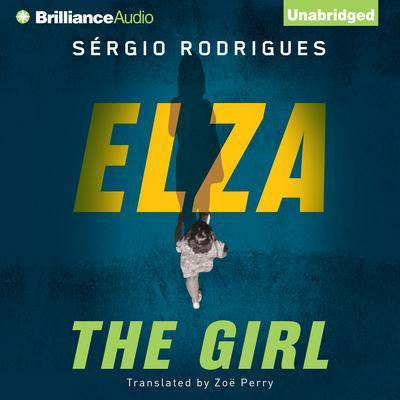 Elza: The Girl Audiobook, by Sergio Rodrigues