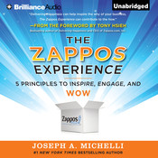 The Zappos Experience: 5 Principles to Inspire, Engage, and WOW, by Joseph A. Michelli