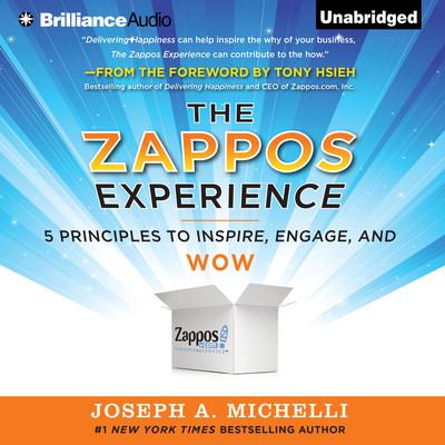 The Zappos Experience: 5 Principles to Inspire, Engage, and WOW Audiobook, by Joseph A. Michelli