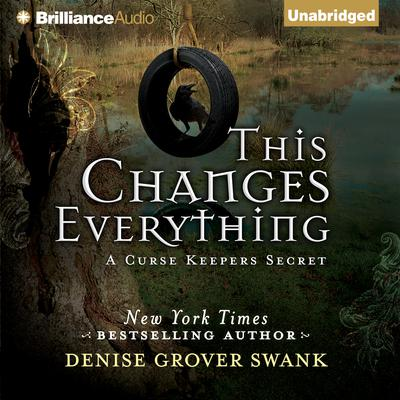 This Changes Everything Audiobook, by Denise Grover Swank