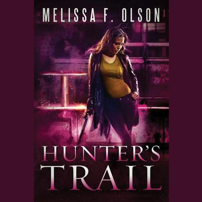 Hunters Trail Audiobook, by Melissa F. Olson