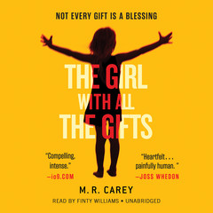 The Girl With All the Gifts Audiobook, by M. R. Carey