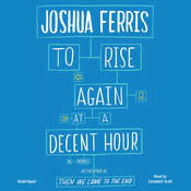 To Rise Again at a Decent Hour: A Novel Audiobook, by Joshua Ferris