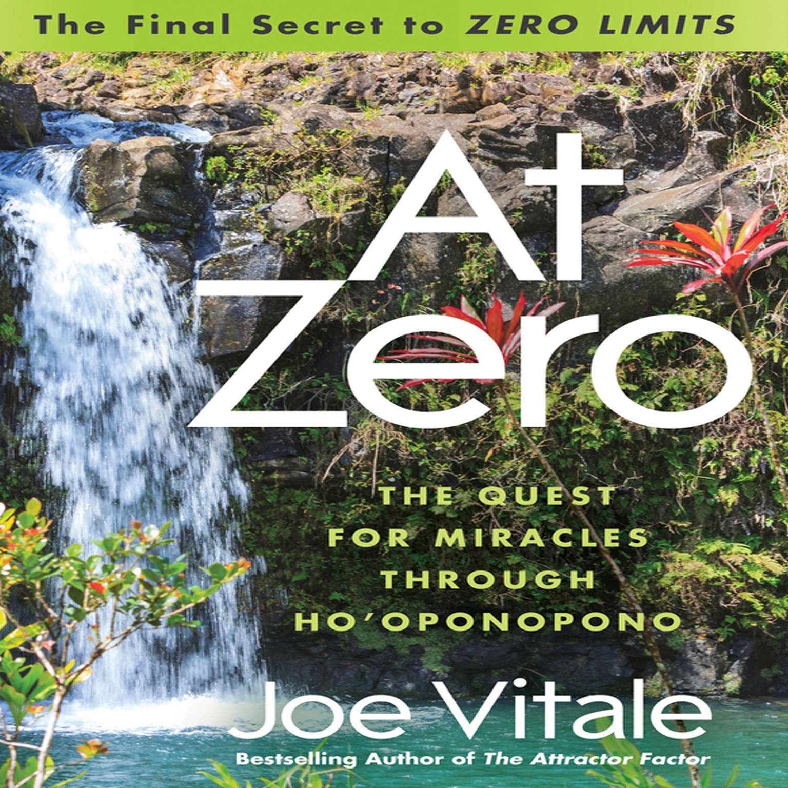 "Printable At Zero: The Final Secret to ""Zero Limits"": The Quest for Miracles through Ho'oponopono Audiobook Cover Art"