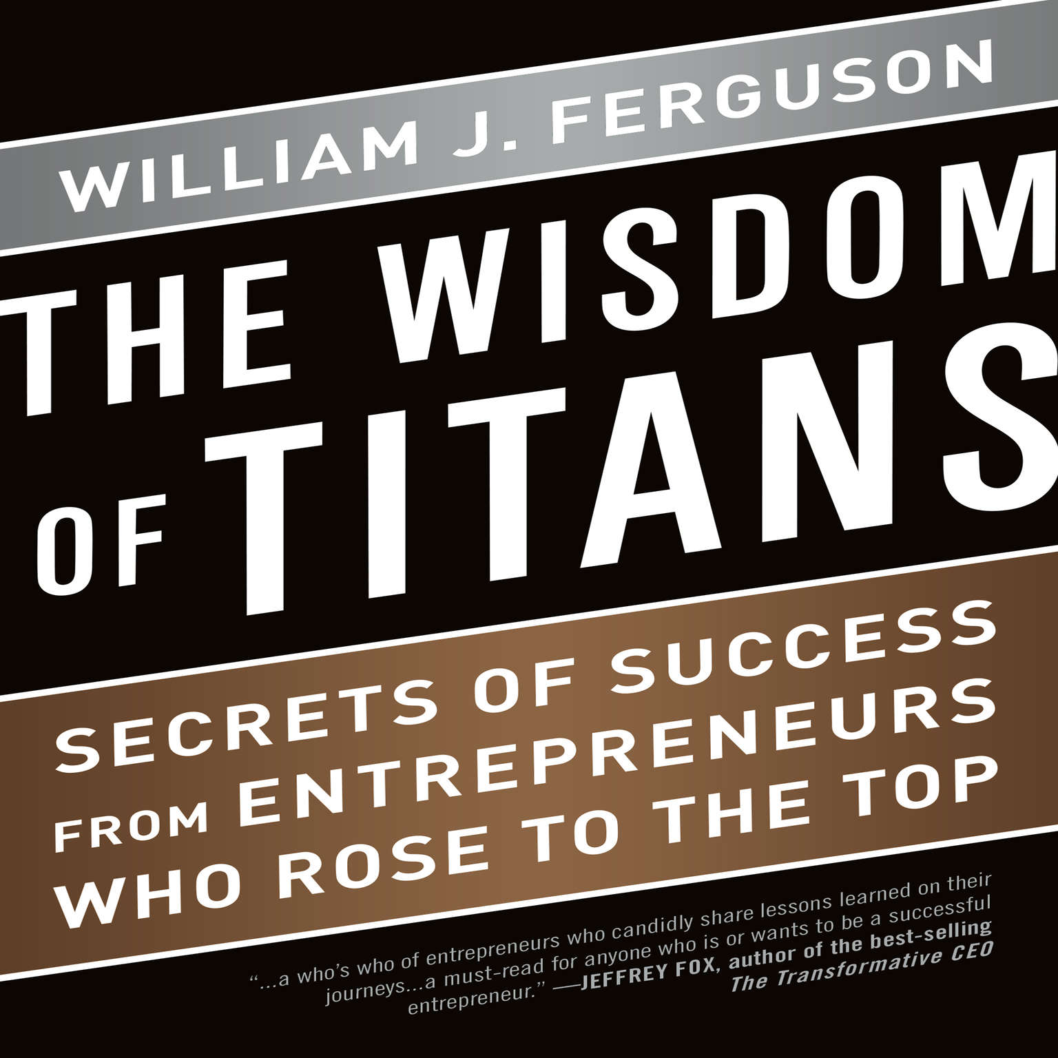 Printable The Wisdom of Titans: Secrets of Success from Entrepreneurs Who Rose to the Top Audiobook Cover Art