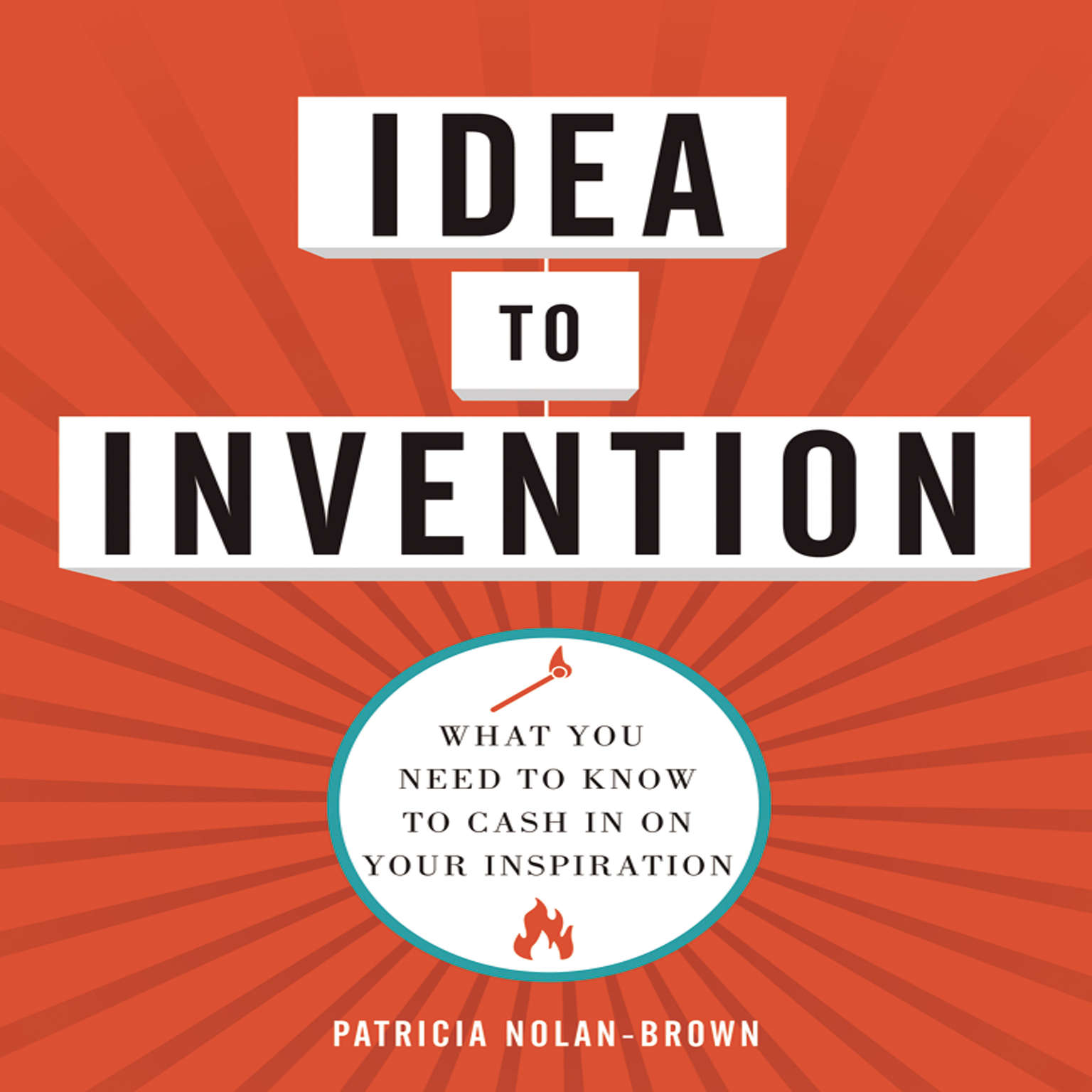 Printable Idea to Invention: What You Need to Know to Cash In on Your Inspiration Audiobook Cover Art
