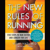 The New Rules of Running: Five Steps to Run Faster and Longer for Life, by Vijay Vad, David Allen